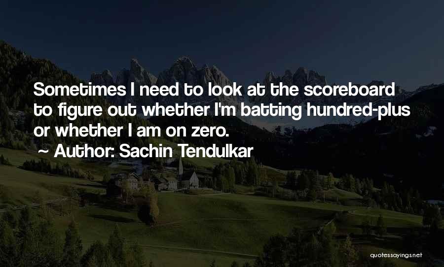 Zero Figure Quotes By Sachin Tendulkar