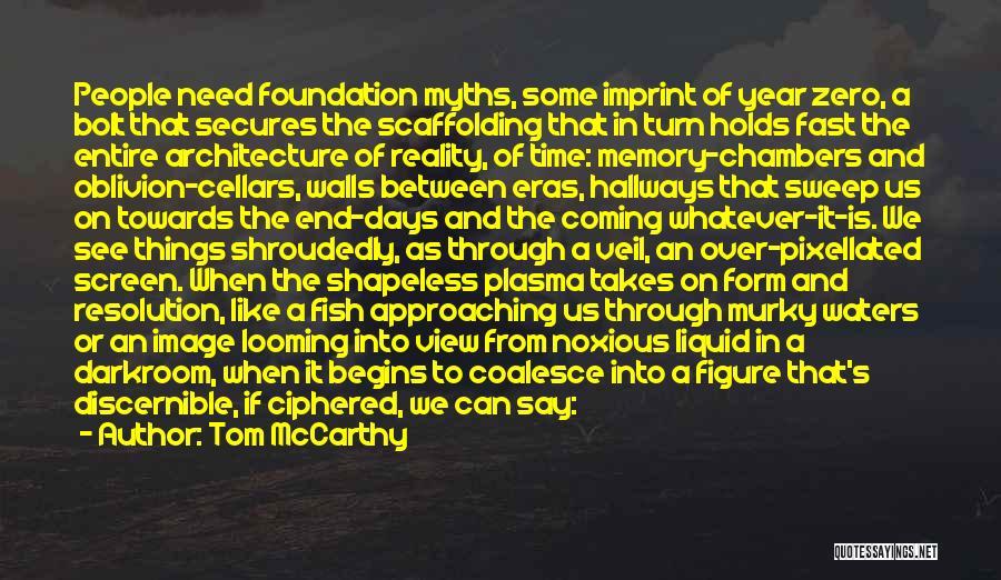 Zero Figure Quotes By Tom McCarthy