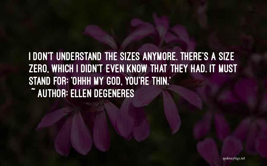 Zero The Third Quotes By Ellen DeGeneres