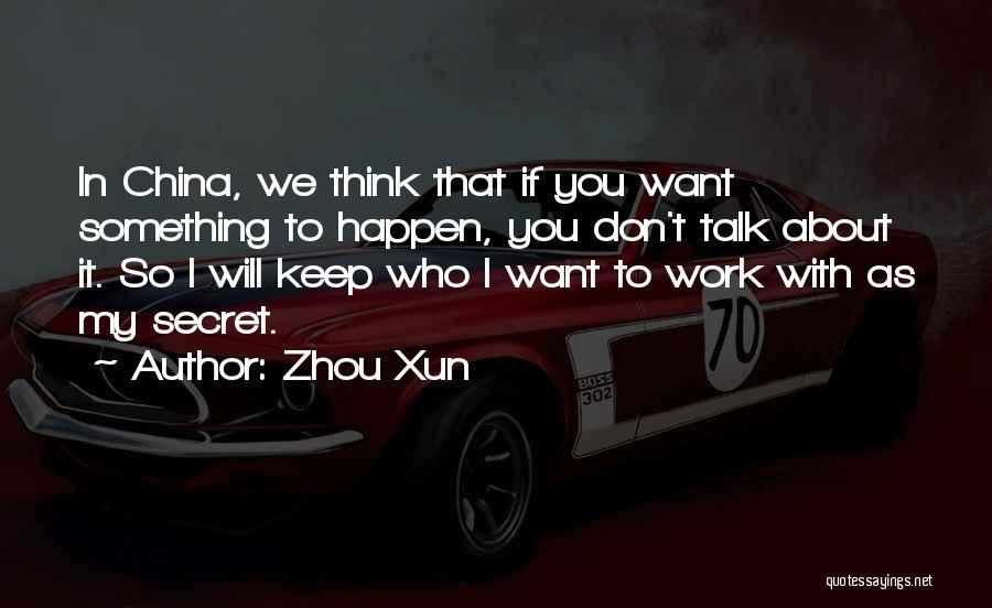 Zhou Xun Quotes 1921449