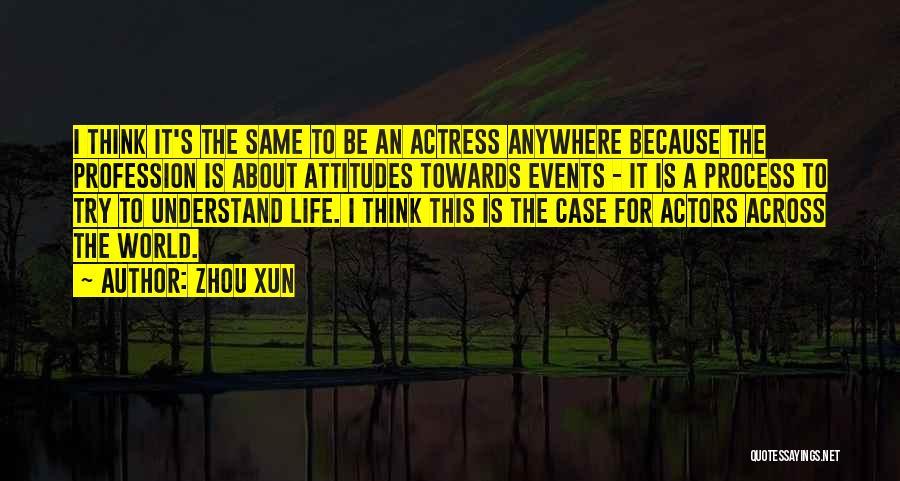 Zhou Xun Quotes 213970