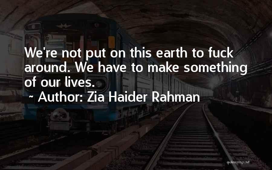 Zia Haider Rahman Quotes 1732912