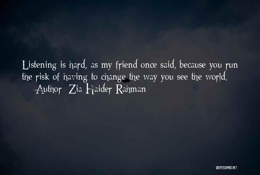 Zia Haider Rahman Quotes 401452