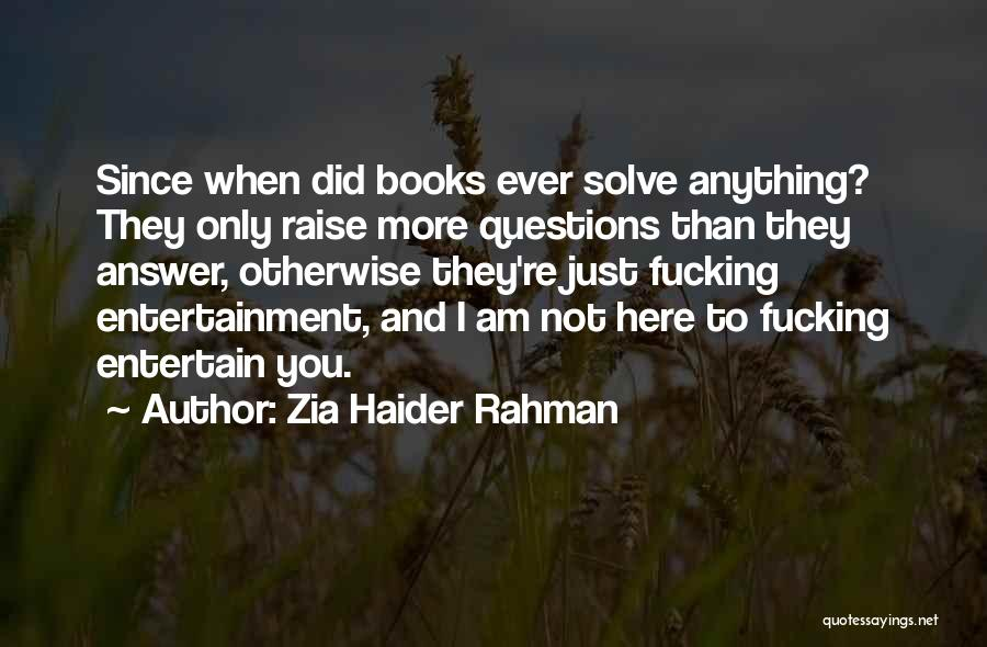 Zia Haider Rahman Quotes 909234