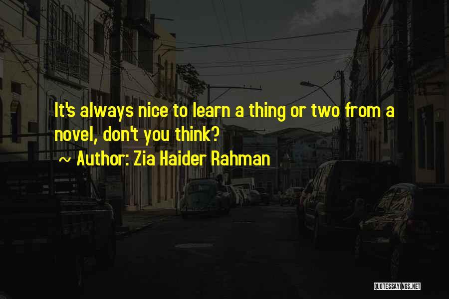 Zia Haider Rahman Quotes 966225