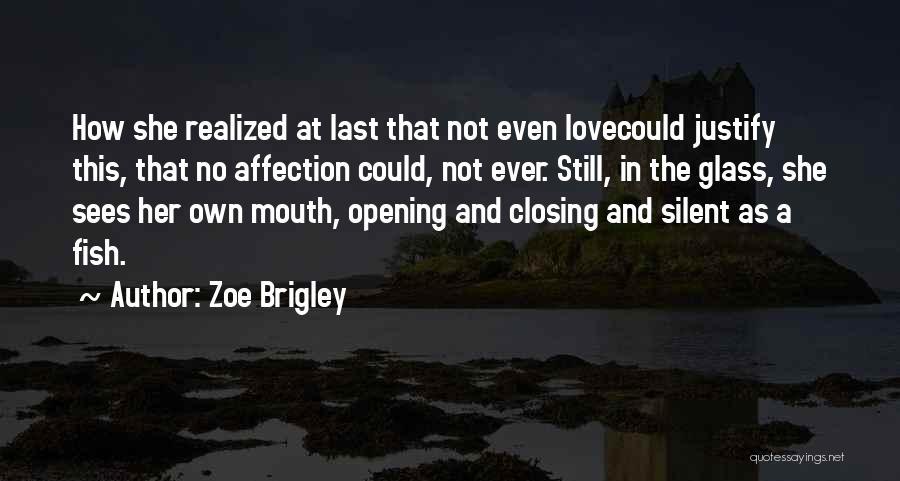 Zoe Brigley Quotes 1418371