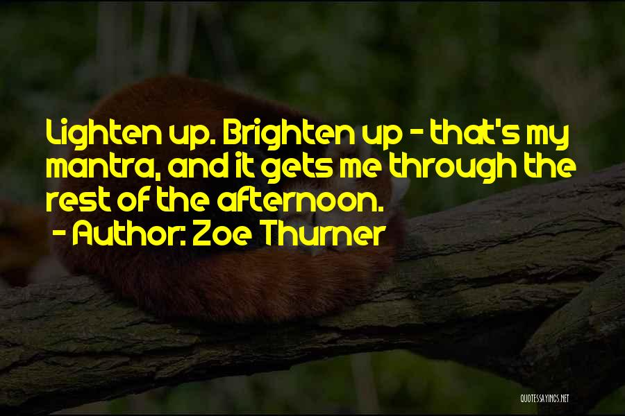Zoe Thurner Quotes 180793
