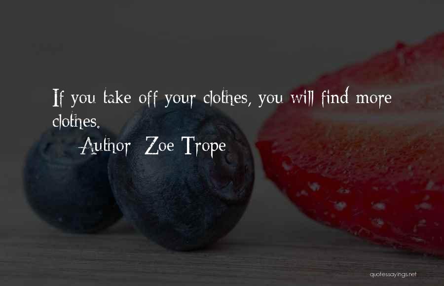 Zoe Trope Quotes 1489536