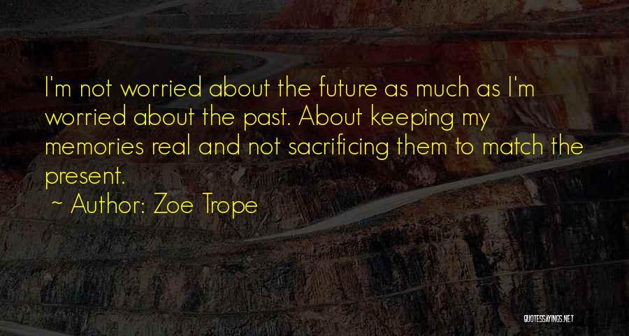 Zoe Trope Quotes 796111