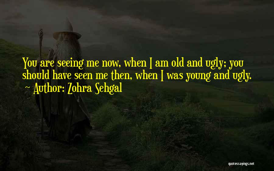 Zohra Sehgal Quotes 1344631