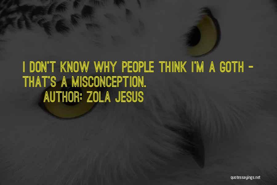 Zola Jesus Quotes 1175769