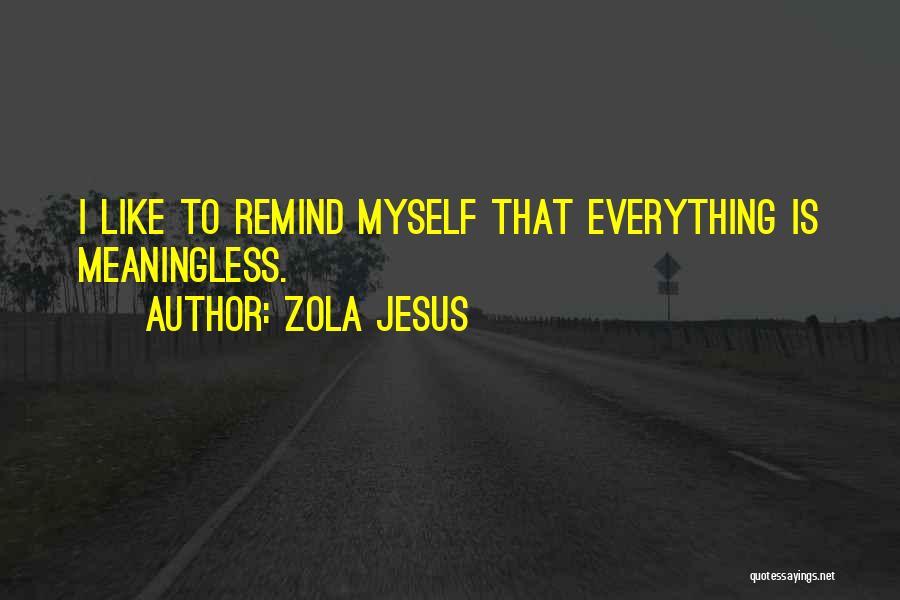 Zola Jesus Quotes 184803