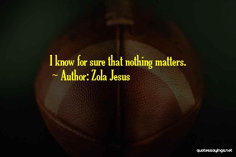 Zola Jesus Quotes 211883