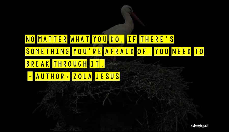 Zola Jesus Quotes 464045