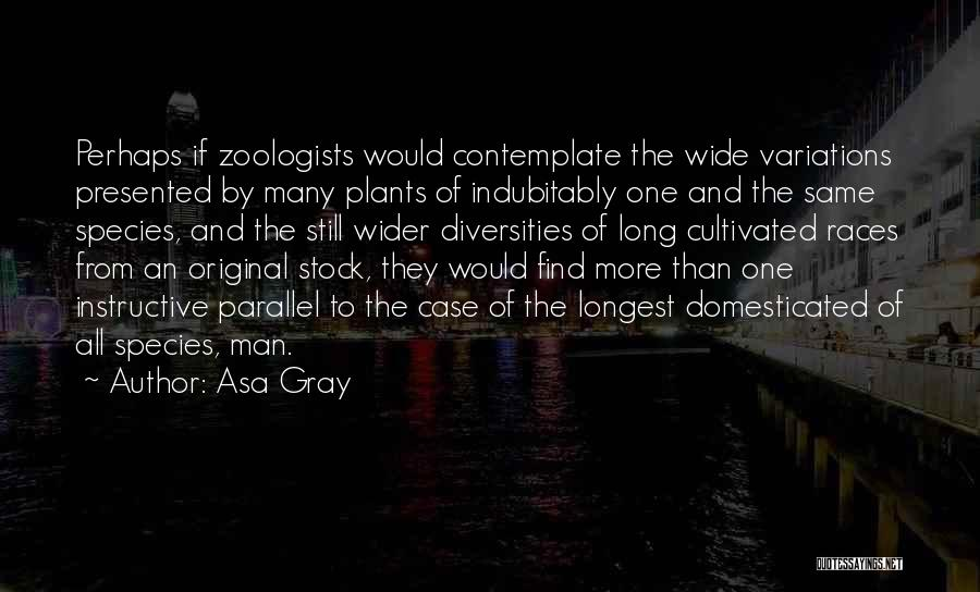 Zoology Quotes By Asa Gray