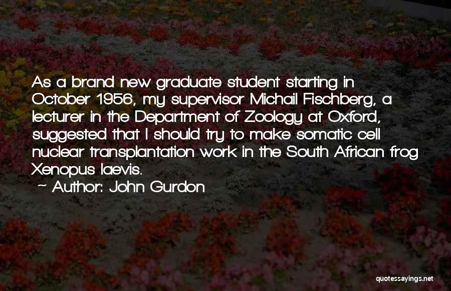 Zoology Quotes By John Gurdon