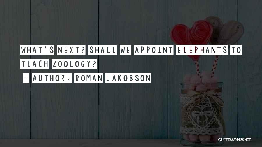 Zoology Quotes By Roman Jakobson