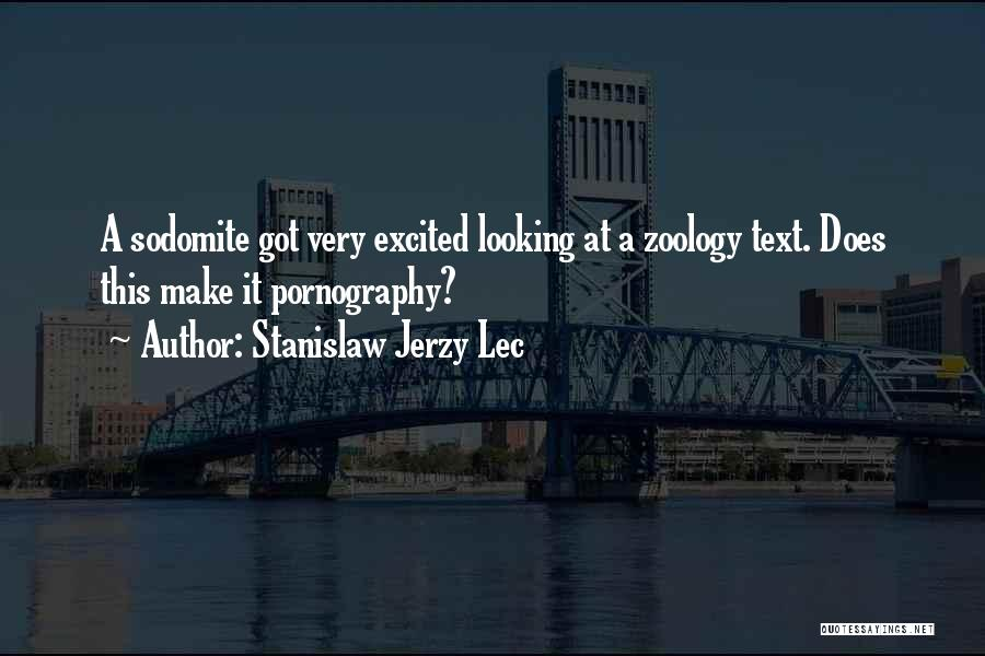 Zoology Quotes By Stanislaw Jerzy Lec