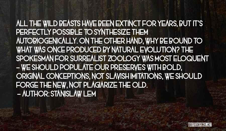 Zoology Quotes By Stanislaw Lem