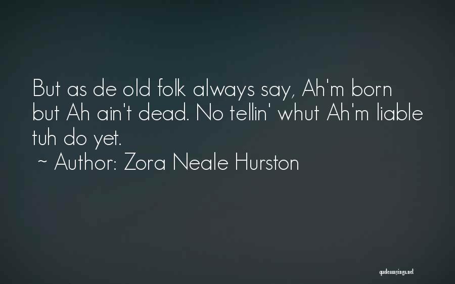 Zora Neale Hurston Quotes 1825625
