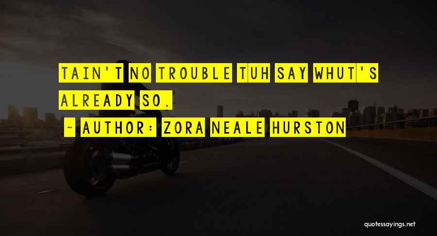 Zora Neale Hurston Quotes 707894