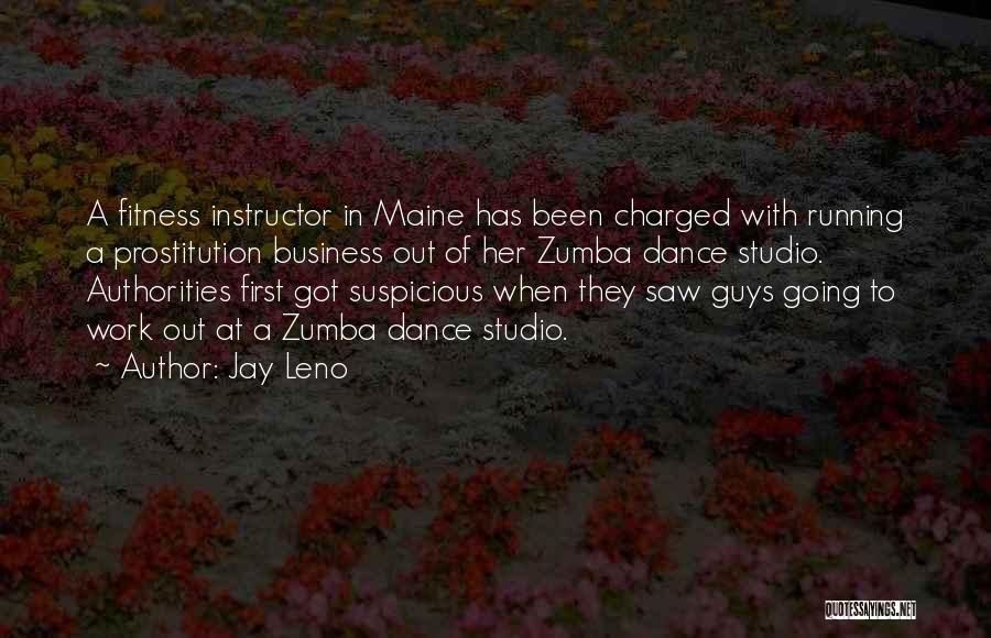 Zumba Quotes By Jay Leno