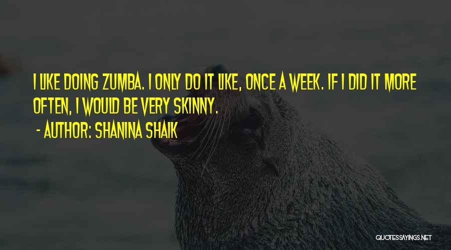 Zumba Quotes By Shanina Shaik