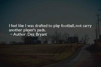 Dez Bryant Football Quotes
