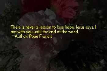 I Never Lose Hope Quotes