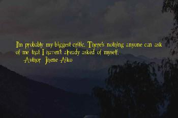 I'm My Biggest Critic Quotes