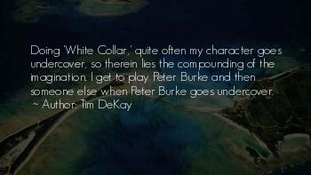 Peter Burke White Collar Quotes